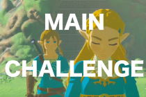 【Summary】MAIN CHALLENGE|The Legend of Zelda Breath of the Wild